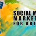 Social Media Marketing for Artists, Creative Social Media Strategy, Tips